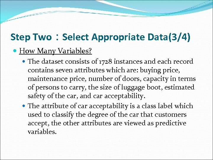 Step Two:Select Appropriate Data(3/4) How Many Variables? The dataset consists of 1728 instances and
