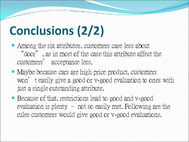 """Conclusions (2/2) Among the six attributes, customers care less about """"door"""", as in most"""