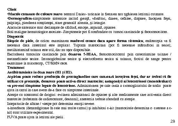 Clinic • Macule cutanate de culoare maro: semnul Darier- urticarie la frecarea sau zgârierea