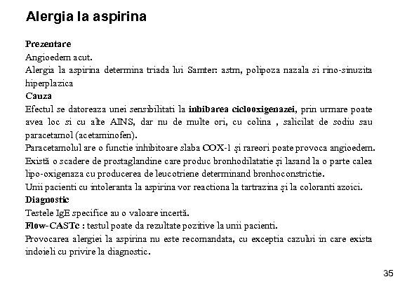 Alergia la aspirina Prezentare Angioedem acut. Alergia la aspirina determina triada lui Samter: astm,