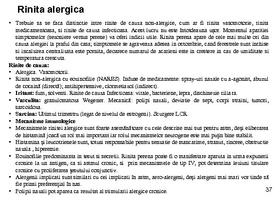 Rinita alergica • Trebuie sa se faca distinctie intre rinite de cauza non-alergice, cum