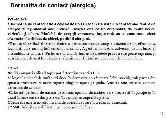 Dermatita de contact (alergica) Prezentare • Dermatita de contact este o reactie de tip