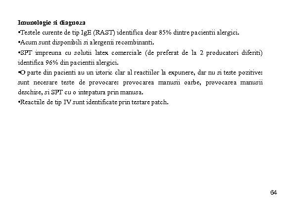 Imunologie si diagnoza • Testele curente de tip Ig. E (RAST) identifica doar 85%