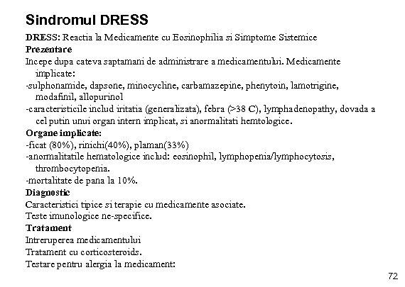 Sindromul DRESS: Reactia la Medicamente cu Eosinophilia si Simptome Sistemice Prezentare Incepe dupa cateva