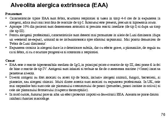 Alveolita alergica extrinseca (EAA) Prezentare • Caracteristicile tipice EAA sunt febra, scurtarea respiratiei si