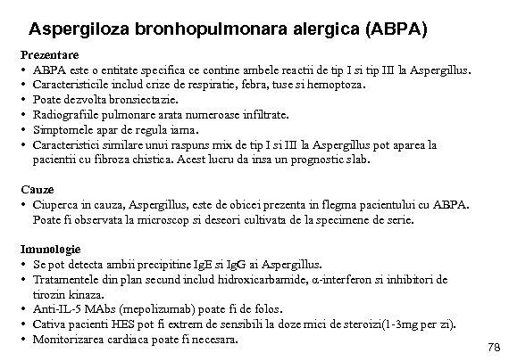 Aspergiloza bronhopulmonara alergica (ABPA) Prezentare • ABPA este o entitate specifica ce contine ambele