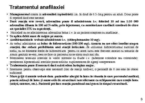 Tratamentul anafilaxiei • Managementul consta in adrenalină (epinefrină) i. m. în doză de 0.