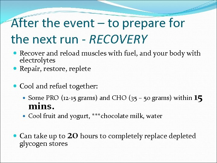 After the event – to prepare for the next run - RECOVERY Recover and