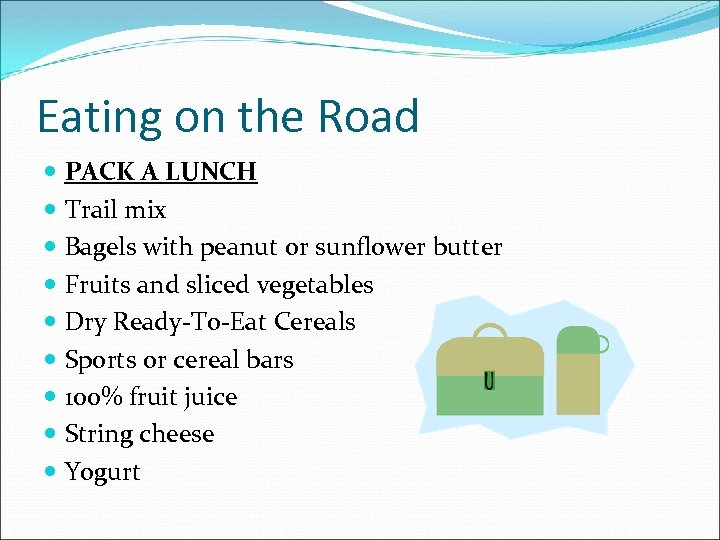 Eating on the Road PACK A LUNCH Trail mix Bagels with peanut or sunflower