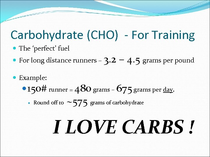 Carbohydrate (CHO) - For Training The 'perfect' fuel For long distance runners – 3.