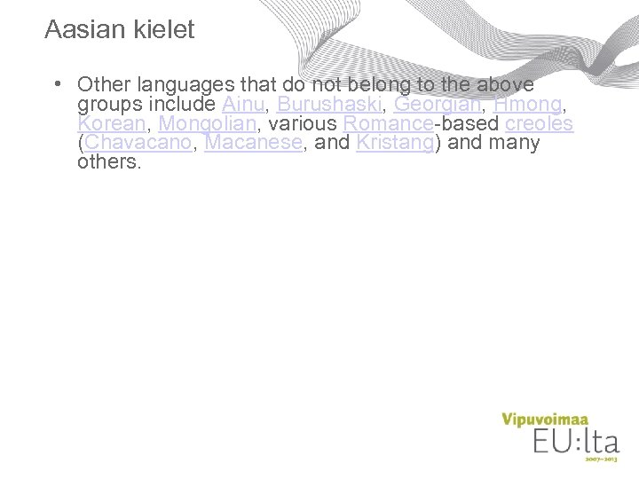 Aasian kielet • Other languages that do not belong to the above groups include