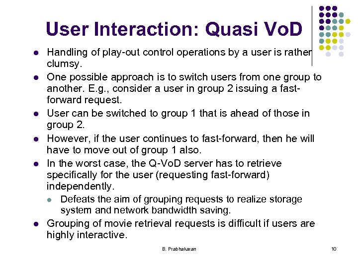 User Interaction: Quasi Vo. D l l l Handling of play-out control operations by