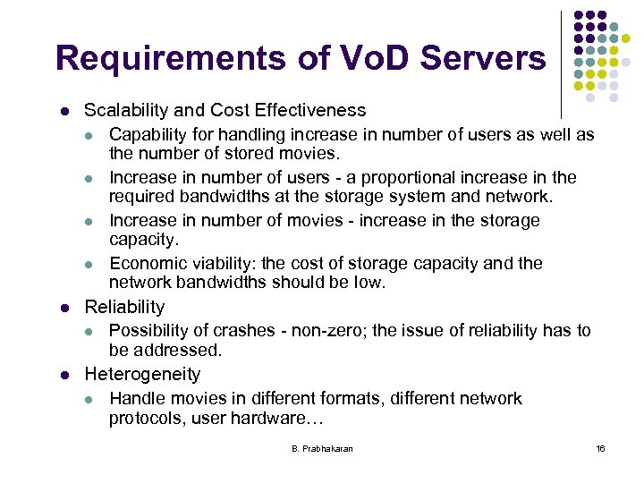 Requirements of Vo. D Servers l l l Scalability and Cost Effectiveness l Capability