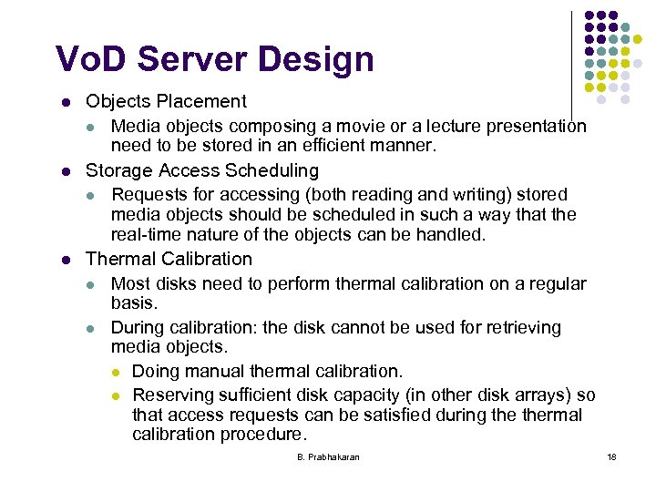 Vo. D Server Design l l l Objects Placement l Media objects composing a