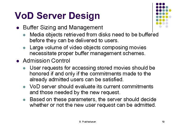 Vo. D Server Design l Buffer Sizing and Management l l l Media objects