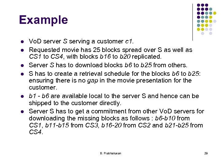 Example l l l Vo. D server S serving a customer c 1. Requested