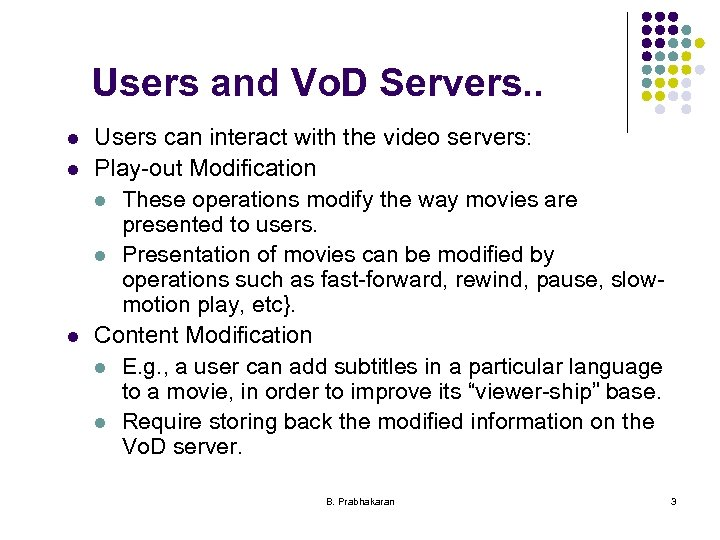 Users and Vo. D Servers. . l l l Users can interact with the