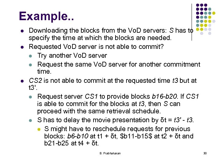 Example. . l l l Downloading the blocks from the Vo. D servers: S