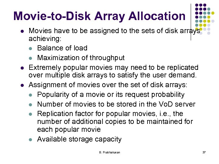 Movie-to-Disk Array Allocation l l l Movies have to be assigned to the sets