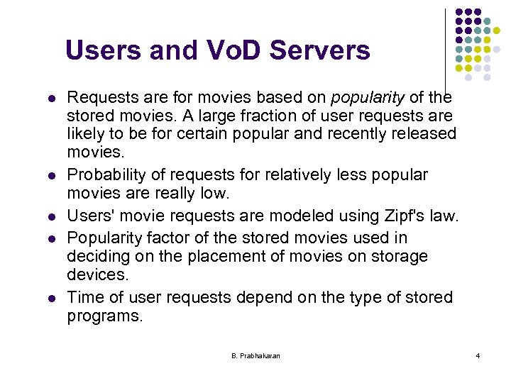 Users and Vo. D Servers l l l Requests are for movies based on