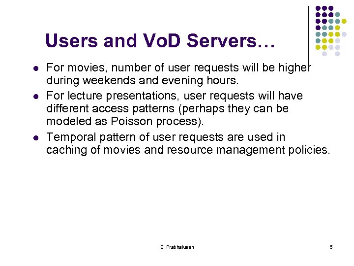 Users and Vo. D Servers… l l l For movies, number of user requests