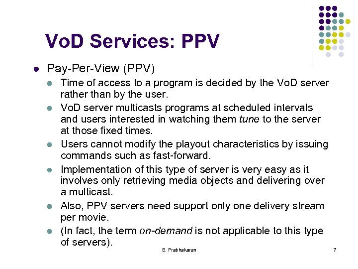 Vo. D Services: PPV l Pay-Per-View (PPV) l l l Time of access to