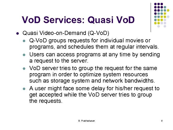 Vo. D Services: Quasi Vo. D l Quasi Video-on-Demand (Q-Vo. D) l Q-Vo. D