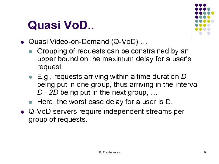 Quasi Vo. D. . l l Quasi Video-on-Demand (Q-Vo. D) … l Grouping of