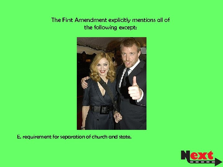The First Amendment explicitly mentions all of the following except: E. requirement for separation