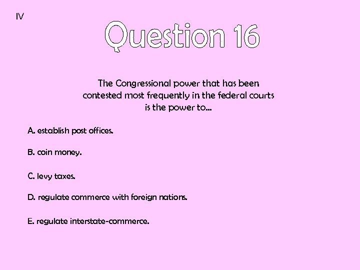 IV The Congressional power that has been contested most frequently in the federal courts