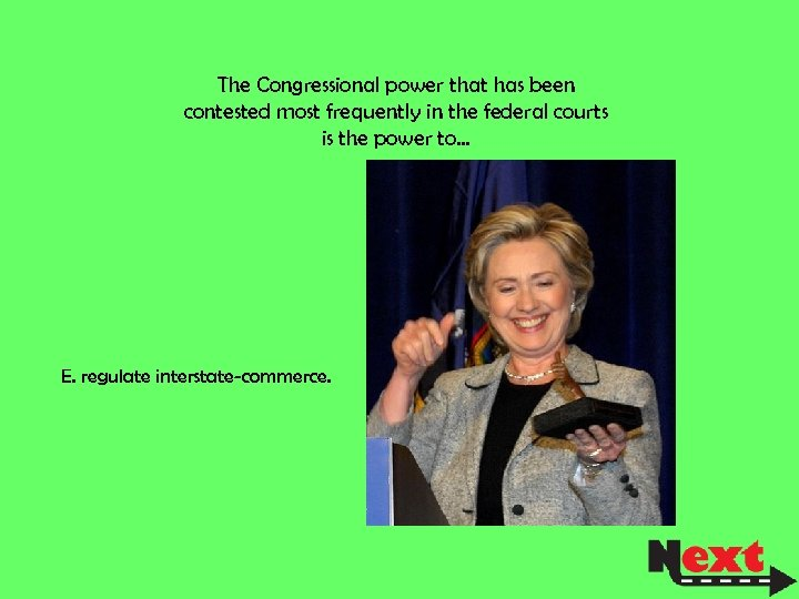 The Congressional power that has been contested most frequently in the federal courts is