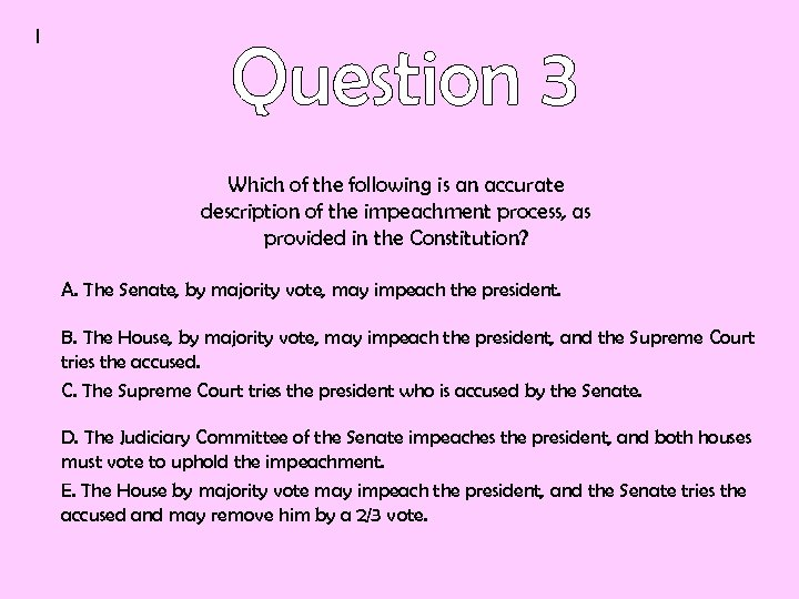 I Which of the following is an accurate description of the impeachment process, as