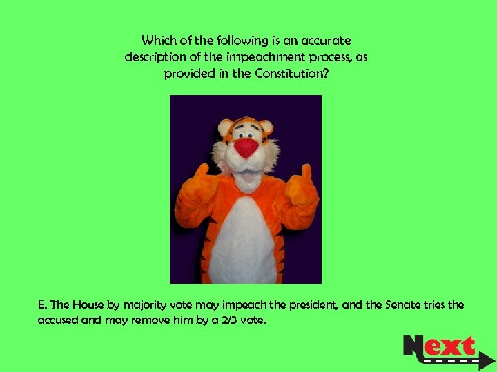 Which of the following is an accurate description of the impeachment process, as provided