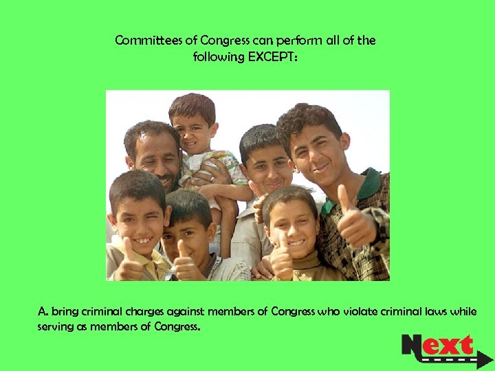 Committees of Congress can perform all of the following EXCEPT: A. bring criminal charges