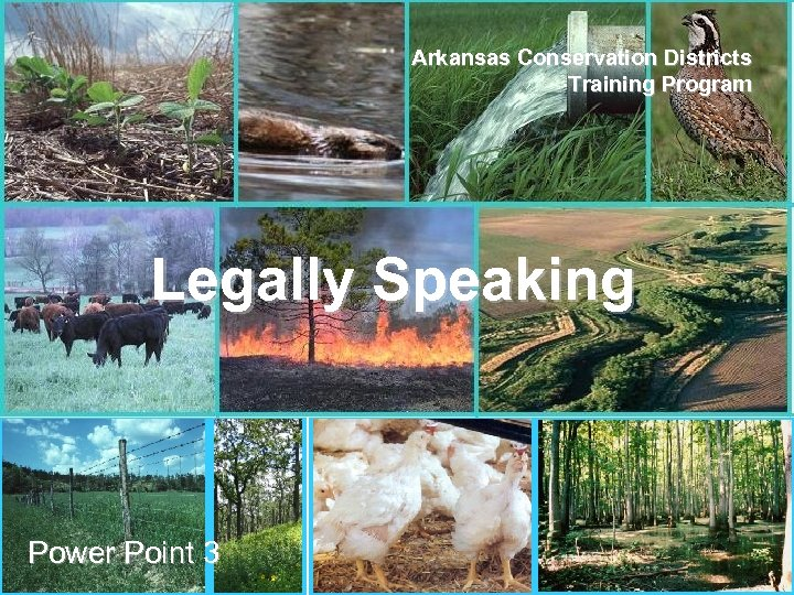 Arkansas Conservation Districts AACD Training Program ANRC Legally Speaking Power Point 3
