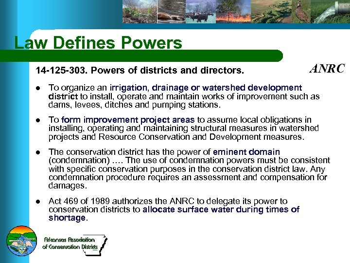 Law Defines Powers 14 -125 -303. Powers of districts and directors. ANRC l To