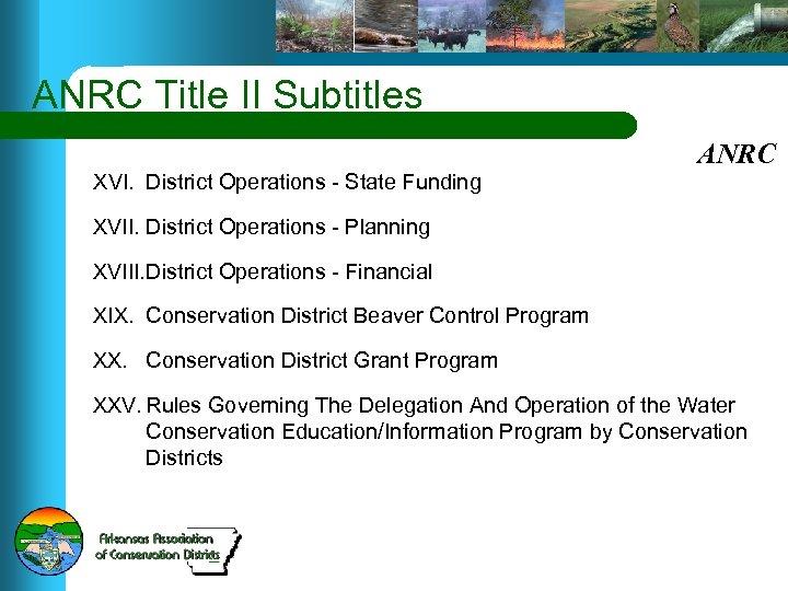 ANRC Title II Subtitles XVI. District Operations - State Funding ANRC XVII. District Operations