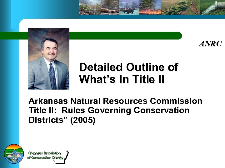 ANRC Detailed Outline of What's In Title II Arkansas Natural Resources Commission Title II: