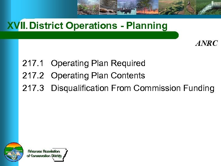 XVII. District Operations - Planning ANRC 217. 1 Operating Plan Required 217. 2 Operating