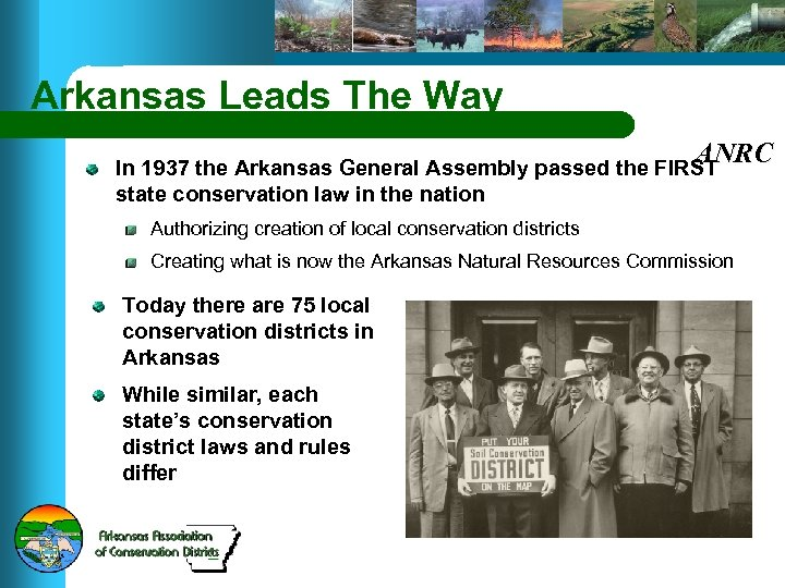 Arkansas Leads The Way ANRC In 1937 the Arkansas General Assembly passed the FIRST