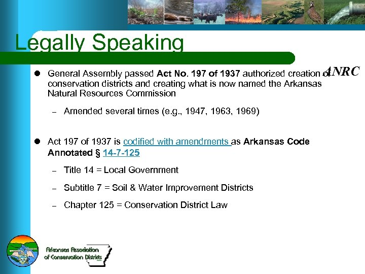 Legally Speaking l General Assembly passed Act No. 197 of 1937 authorized creation ANRC