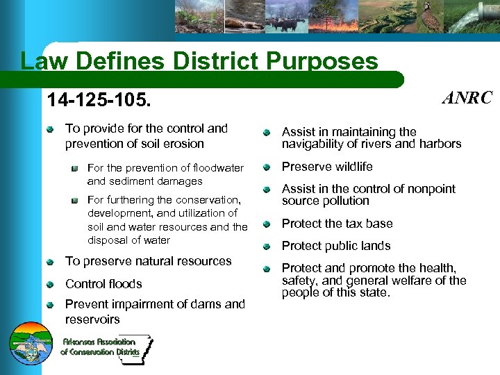Law Defines District Purposes 14 -125 -105. To provide for the control and prevention