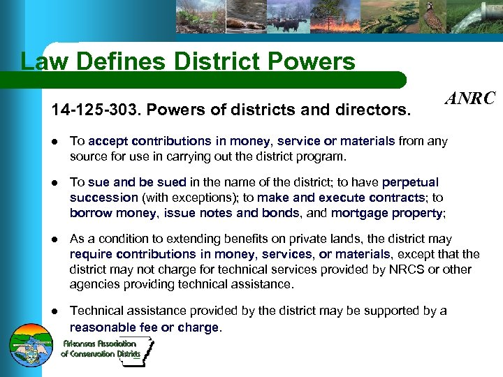 Law Defines District Powers 14 -125 -303. Powers of districts and directors. ANRC l