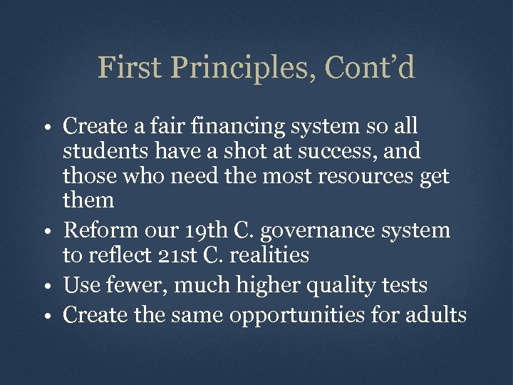 First Principles, Cont'd • Create a fair financing system so all students have a