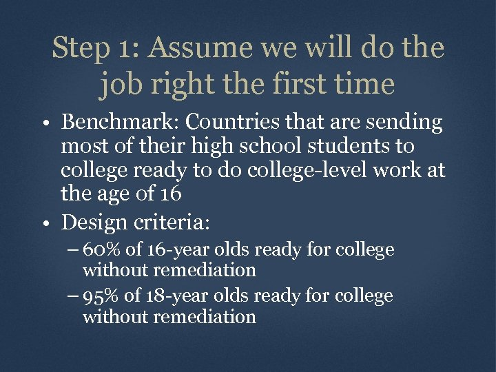 Step 1: Assume we will do the job right the first time • Benchmark: