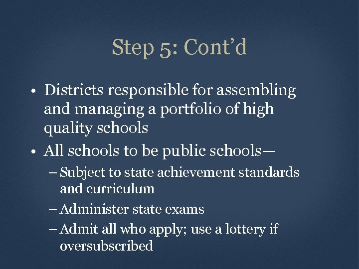 Step 5: Cont'd • Districts responsible for assembling and managing a portfolio of high