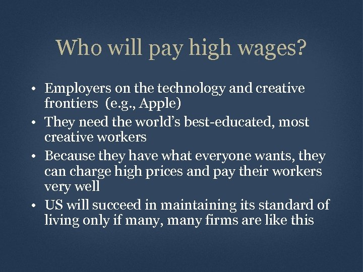 Who will pay high wages? • Employers on the technology and creative frontiers (e.