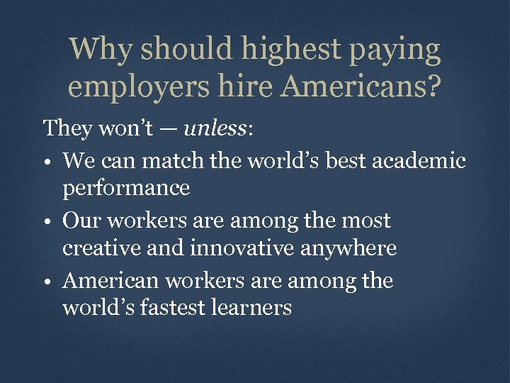 Why should highest paying employers hire Americans? They won't — unless: • We can