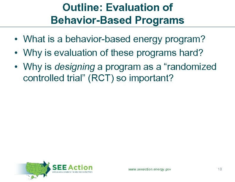 Outline: Evaluation of Behavior-Based Programs • What is a behavior-based energy program? • Why