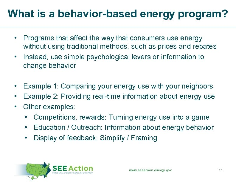 What is a behavior-based energy program? • Programs that affect the way that consumers
